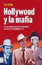 hollywood y la mafia: los mas sangrientos gansters de la historia y su influencia en el mundo del cine tim adler 9788496924345