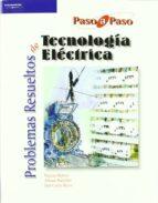 problemas resueltos de tecnologia electrica (paso a paso)-narciso moreno-alfonso bachiller-juan carlos bravo-9788497321945