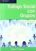 trabajo social con grupos charles s. zastrow 9788497325745