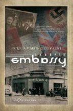 la clave embassy: la increible historia de un medico español que salvo a miles de perseguidos por el nazismo patricia martinez de vicente 9788497349345