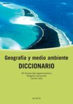 geografia y medio ambiente: diccionario 9788497462945