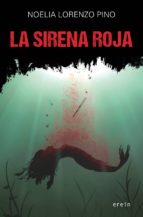 la sirena roja noelia lorenzo pino 9788497469845