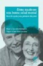 como mantener una buena salud mental: guia de ayuda para personas mayores-begoña gonzalez rodriguez-miguel angel ruiz carabias-9788497561945
