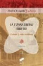la españa liberal (1868-1917): cultura y vida cotidiana-jorge uria-9788497565745