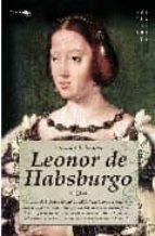 leonor de habsburgo: reina consorte de portugal y de francia-yolanda scheuber-9788497637145
