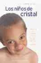 los niños de cristal: una guia para conocer la nueva generacion d e niños sensitivos e intuitivos-doreen virtue-9788497771245