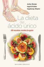 la dieta del acido urico: 49 recetas contra la gota-ingrid kiefer-anita rieder-9788497777445