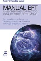 manual eft: tecnicas de liberacion emocional. psicologia energeti ca - tapping-ana fernandez luna-9788498272345