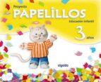 PAPELILLOS 3  (EDUCACION INFANTIL 3 AÑOS)