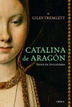 catalina de aragon: reina de inglaterra giles tremlett 9788498923445