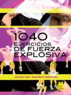 1040 ejercicios de fuerza explosiva joan rius sant 9788499101545