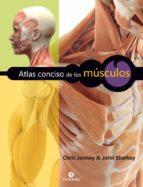 atlas conciso de los musculos (color) (ed. revisada) chris jarmey john sharkey 9788499106045