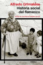 historia social del flamenco-alfredo grimaldos-9788499423845