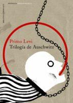 trilogia de auschwitz-primo levi-9788499424545