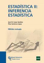 estadistica ii: inferencia estadistica-jose miguel casas sanchez-pilar gutierrez lopez-9788499610245