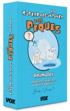 los  superpreguntones para peques : animales-9788499742045