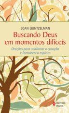 buscando deus em momentos difíceis (ebook) joan guntzelman 9788532650245