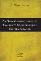 AS NOVAS COMUNIDADES NO CONTEXTO SOCIOCULTURAL CONTEMPORÂNEO