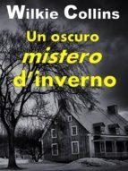 un oscuro mistero d'inverno (ebook)-wilkie collins-9788822819345
