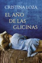 el año de las glicinas (ebook) cristina loza 9789500439145