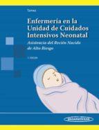 enfermería en la unidad de cuidados intensivos neonatal (5ª ed.) raquel nascimiento tamez maria jones pantoja silva 9789500606745