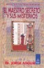 el maestro secreto y sus misterios: esta es la masoneria, cuarto grado-jorge enrique adoum-9789501709445