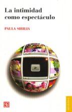 la intimidad como espectaculo-paula sibilia-9789505577545