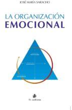 la organización emocional (ebook)-josé maría saracho-9789560102645