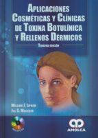 aplicaciones cosmeticas y clinicas de toxina botulinica y rellenos dermicos (3ª ed.) william j. lipham jill s. melicher 9789585913745