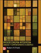 microeconomia intermedia (analisis y comportamiento economico)-robert frank-9789701072745