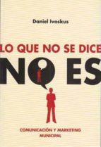 lo que no se dice no es (ebook)-daniel ivoskus-9789871791545