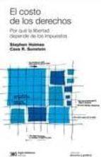 el costo de los derechos. por que la libertad depende de los impu estos-stephen holmes-cass r. sunstein-9789876291545