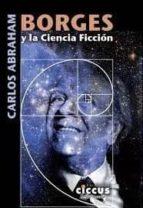 borges y la ciencia ficcion carlos abraham 9789876937245