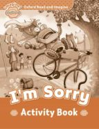 oxford read and imagine: beginner activity book: i m sorry-9780194722155