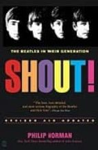 shout!: the beatles in their generation philip norman 9780743235655