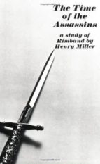the time of the assassins: a study of rimbaud-henry miller-9780811201155
