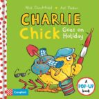 charlie chick goes on holiday nick denchfield 9781509866755