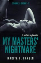 my masters' nightmare stagione 1, episodi 1   5 (la raccolta di my masters' nightmare #1) (ebook) 9781547500055