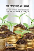 El libro de Der zinseszins-million�r autor JOE CORREA EPUB!