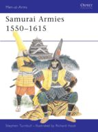 samurai armies 1550-1615 (ebook)-s.r. turnbull-richard hook-9781780963655