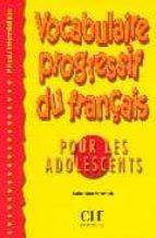 vocabulaire progressif du français pour les adolescents esther roudmanovitch 9782090331455