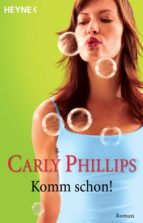 komm schon! (ebook) carly phillips 9783641141455