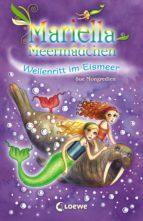 mariella meermädchen 6 - wellenritt im eismeer (ebook)-sue mongredien-9783732011155