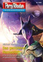 PERRY RHODAN 2906: DAS GESTOHLENE RAUMSCHIFF (HEFTROMAN)