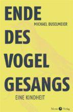 ende des vogelgesanges (ebook)-michael buselmeier-9783945424155