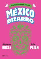 méxico bizarro (ebook)-alejandro rosas-julio patan-9786070744655