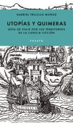 utopías y quimeras (ebook)-gabriel trujillo-9786079409555