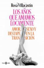 los años que amamos locamente (ebook)-rosa villacastin-9788401019555