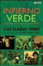 infierno verde: siete años secuestrado por las farc-luis eladio perez-dario arizmendi-9788403094055