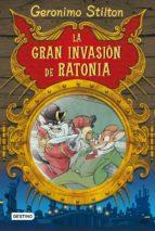 geronimo stilton: la gran invasion de ratonia geronimo stilton 9788408086055
